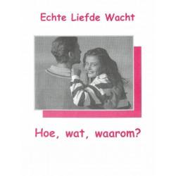 Echte Liefde Wacht: Hoe,...